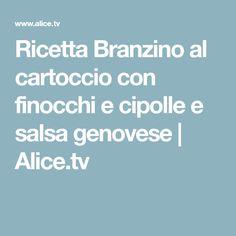 Ricetta Branzino al cartoccio con finocchi e cipolle e salsa genovese | Alice.tv