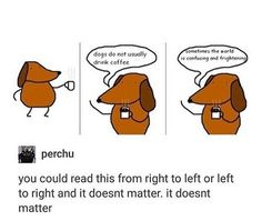 You could even start from the middle and then read left and then right AND you can start in the middle then read right and then left! Dankest Memes, Funny Memes, Hilarious, Jokes, Funny Tumblr Posts, Funny Comics, Really Funny, I Laughed, Laughter