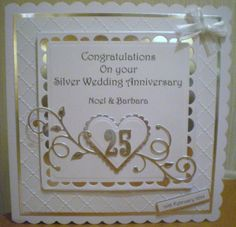 25th Anniversary Card using Spellbinders heart dies and Tonic flourish dies.