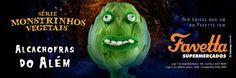 Favetta Supermercados: Campanha - Série Monstrinhos Vegetais - Alcachofras do Além