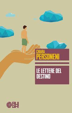 Romance and Fantasy for Cosmopolitan Girls: LE LETTERE DEL DESTINO di Chiara Personeni