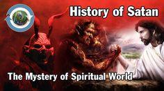 History of Satan - The Mystery of Spiritual World