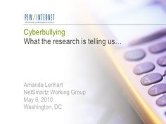 Cyberbullying 2010: What the Research Tells Us by Pew Research Center's Internet & American Life Project via slideshare