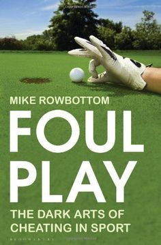 Foul Play - Offers an inside track on the dark arts employed in sport to gain an unfair advantage ... From ball-tampering and bribery in cricket to rugby union's 'Bloodgate' scandal; from Diego Maradona's 'Hand of God' to Alex Ferguson's managerial mind games; from the dodgy dealings of the ancient Greeks and the wily cunning of W.G. Grace to the doping scandals engulfing Marion Jones and Lance Armstrong, it's all here.
