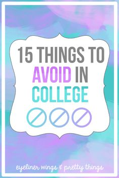 15 Things to Avoid in College // ew & pt