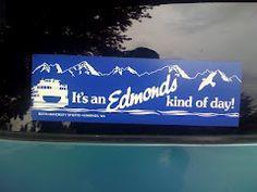 It's an Edmonds kind of Day!