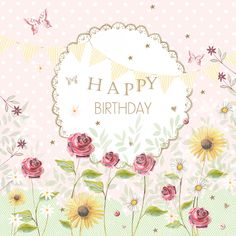 Happy Birthday Flowers & Cards | The Art Mad Wallpapers