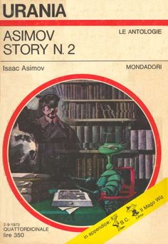 626 	 ASIMOV STORY N. 2 2/9/1973 	 THE EARLY ASIMOV (1972)  Copertina di  Karel Thole 	  ISAAC ASIMOV