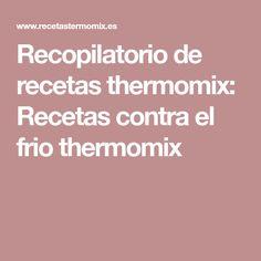 Recopilatorio de recetas thermomix: Recetas contra el frio thermomix