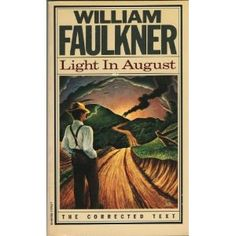Light in August by William Faulkner | William faulkner, Modern ...