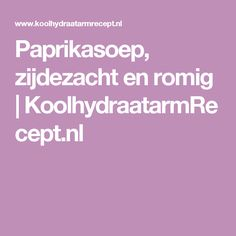 Paprikasoep, zijdezacht en romig | KoolhydraatarmRecept.nl