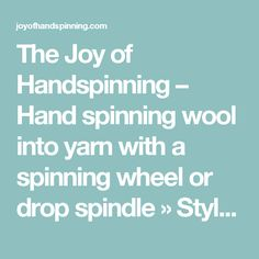 The Joy of Handspinning – Hand spinning wool into yarn with a spinning wheel or drop spindle   » Styles of the Spinning Wheel