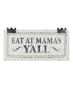 Look at this #zulilyfind! 'Eat at Mama's Y'all' Wood Wall Sign #zulilyfinds