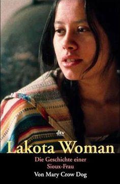 Lakota Sioux Women   Mary Crow Dog: Lakota Woman; die Geschichte einer Sioux-Frau