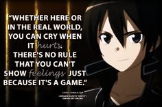 Anime Quotes - ~Sword Art Online~Whether here or in the real...