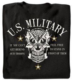 516fa86d39 If You Can't Get Behind our Troops, Feel Free to Stand in Front of Them T- Shirt (Black)