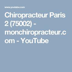 Chiropracteur Paris 2 (75002) - monchiropracteur.com - YouTube Paris, Youtube, Montmartre Paris, Paris France, Youtubers, Youtube Movies