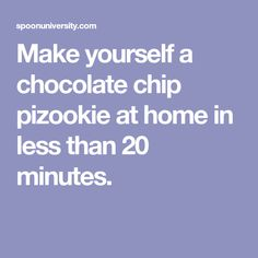 Make yourself a chocolate chip pizookie at home in less than 20 minutes.