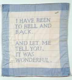 Louise Bourgeois  Untitled (I have been to hell and back) 1996,  Fabric, lace and thread,  Courtesy Cheim & Read, Galerie Karsten Greve and Hauser & Wirth