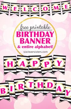Free Printable Birthday Banner | Free Printable | Happy Birthday | DIY Banner | Birthday Banner Letters | Printable Alphabet | Alphabet Banner Free Printable | Download this trendy birthday banner (  entire alphabet!) to DIY a banner for your next event! On the Six Clever Sisters blog