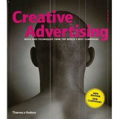 Each chapter highlights different practical methods for creating innovative and unforgettable ads, with award-winning work from some of the most influential names in the industry.