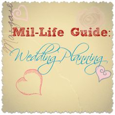 Mil-Life Guide: Wedding Planning - Green Mtn Girl's Blog