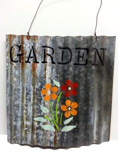 GARDEN Art Hand Painted Tin Sign Corrugated by Snowyowltreasures - Modern Metal Projects, Metal Crafts, Diy Projects, Metal Garden Art, Metal Art, Painted Signs, Hand Painted, Painted Wood, Painted Furniture