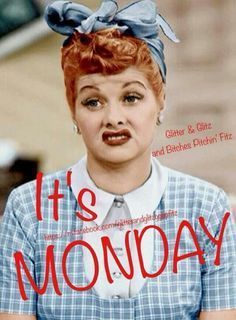 www.have a great monday.com   Good morning! Have a great Monday! ️REMEMBER LUCY!!