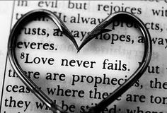 Love never fails ...