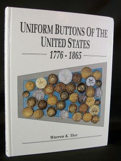 ButtonArtMuseum.com - Military Uniform Buttons of The United States 1776 1865 by Warren Tice