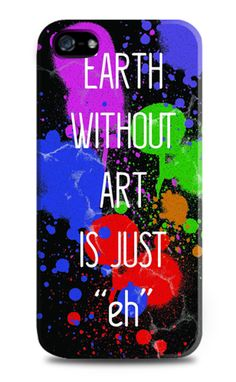 """Art iPhone Case, """" earth without art, is just eh """" with black, green, red, purple, this black case look artsy. Also available for iPhone 4, 4S,5, 5s, 5c, and samsung galaxy note 2, 3, samsung galaxy s3, s4. Design by livey. http://www.zocko.com/z/JFR3a"""