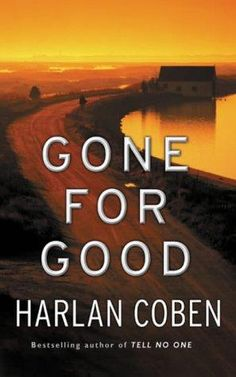 Gone for Good by Harlan Coben, first book of his I read, still one of my favourite books ever!