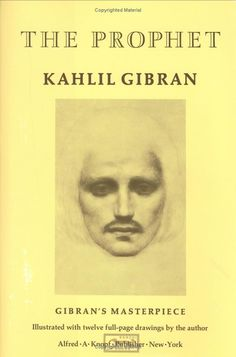 The Prophet is a book of 26 poetic essays written in English by the Lebanese artist, philosopher and writer Kahlil Gibran. The prophet, Almustafa, has lived in the foreign city of Orphalese for 12 years and is about to board a ship which will carry him home. He is stopped by a group of people, with whom he discusses topics such as life and the human condition.