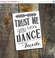 70 OFF SALE Trust Me You Can DanceTequila printable by dodidoodles