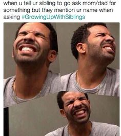 Lol all the time #GrowingUpWithSiblings