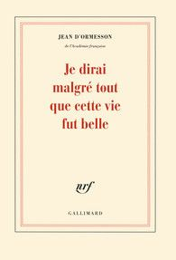 Je dirai malgré tout que cette vie fut belle - Blanche - GALLIMARD - Site Gallimard My Books, Reading, Romans, French, Everything, Livres, French People, Word Reading, The Reader