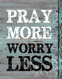 Pray More Worry Less - Wood Grain Look Print - 11 x 14