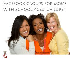 Great Facebook Groups for moms with school aged children