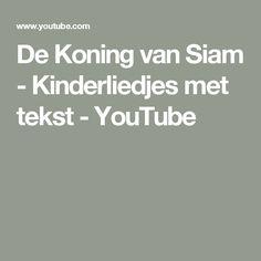 De Koning van Siam - Kinderliedjes met tekst - YouTube