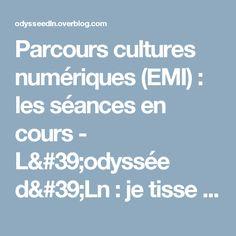 Parcours cultures numériques (EMI) : les séances en cours - L'odyssée d'Ln : je tisse m@ toile