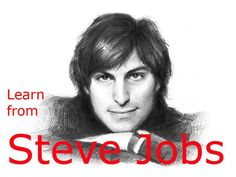 Learn from Steve Jobs