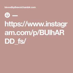 ☻ — https://www.instagram.com/p/BUlhARDD_fs/