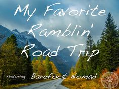 My Favorite Ramblin' Road Trip Featuring: Barefoot Nomad