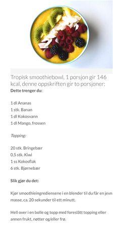 Tropisk smoothiebowl Kiwi, Cantaloupe, Smoothies, Mango, Beef, Fruit, Food, Pineapple, Smoothie