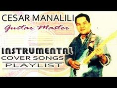 CESAR MANALILI Guitar Instrumental Cover Songs : Filipino Music - YouTube