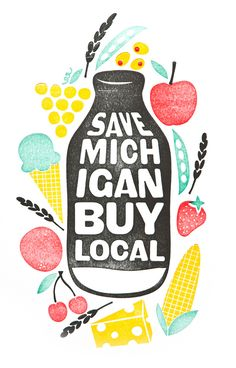 Save Michigan Buy Local #food  I'm originally from Michigan and I was really happy when I was home last summer to discover that promoting local food is becoming more common - at least in the Ann Arbor area - and Farmer's Markets are everywhere. I hope the trend continues; Michigan farmers and local producers need all the help they can get.