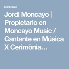 Jordi Moncayo | Propietario en Moncayo Music / Cantante en Música X Cerimònia…