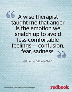 A wise therapist taught me that anger is the emotion we snatch up to avoid less comfortable feelings. in other words, anger is a secondary emotion to pain. Great Quotes, Quotes To Live By, Me Quotes, Inspirational Quotes, Anger Quotes, Quotes About Anger, Quotes Kids, Food Quotes, Friend Quotes