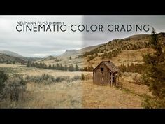 DSLR Video - Advanced - Cinematic Color Grading