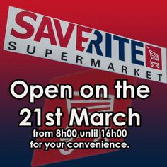 Saverite Supermarket York Street will be open on the 21st March from 08h00 until 16h00 for your convenience. We look forward to seeing you in the store on National Human Rights Day. #supermarket #groceries #convenience